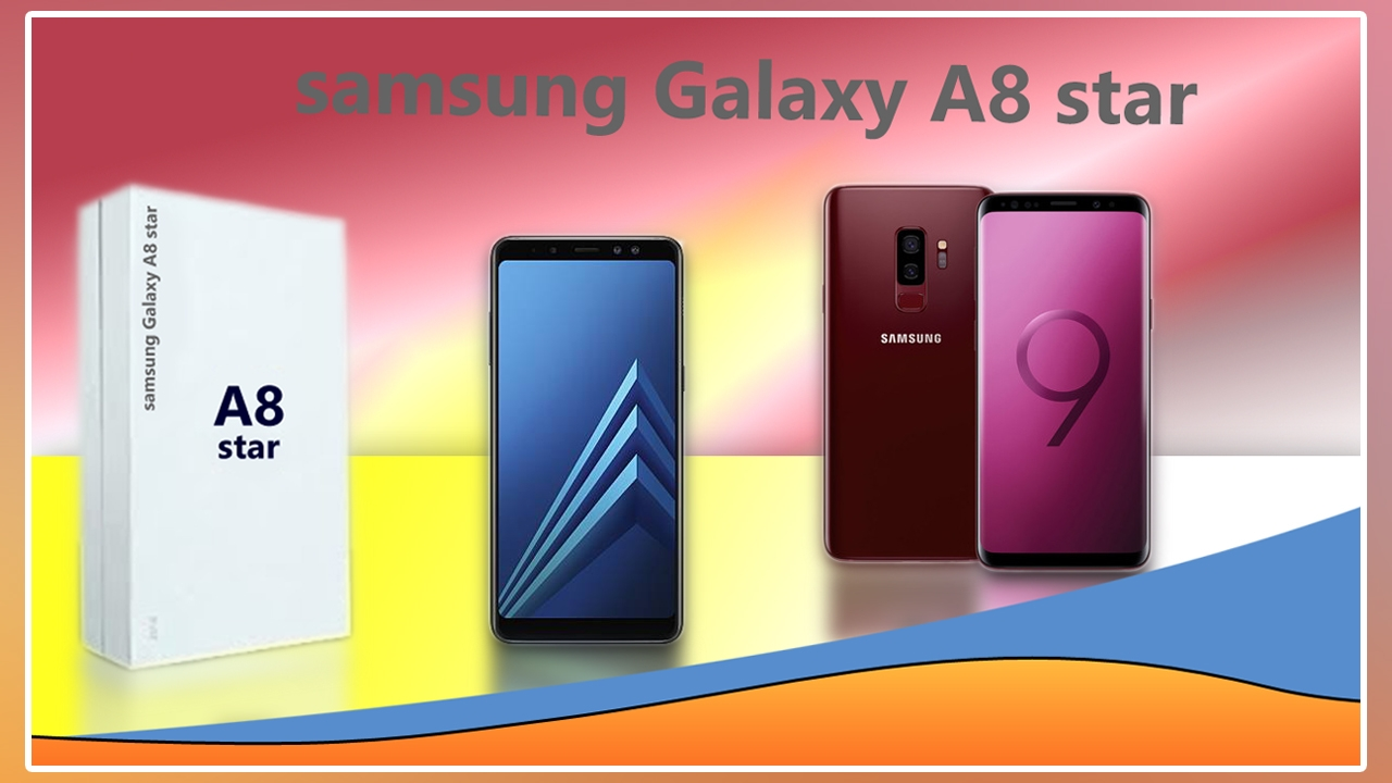 Photo of كل ما تريد معرفته هاتف Galaxy A8 Star قريباً في الأسواق